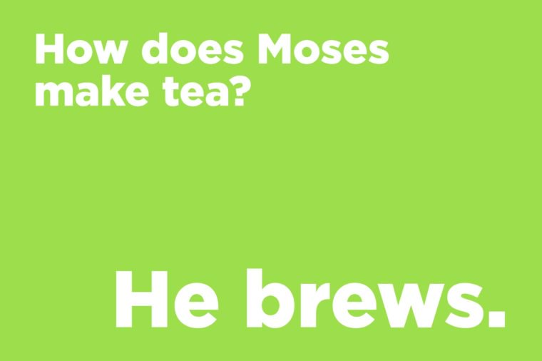 How does Moses make tea?